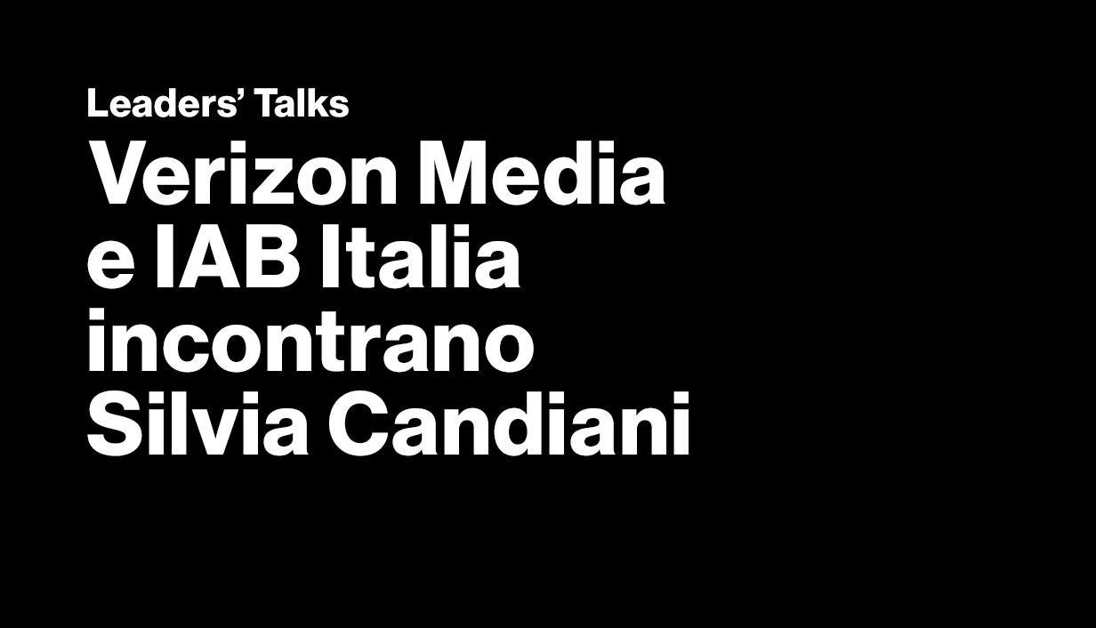 Verizon Media & IAB Italia incontrano Silvia Candiani