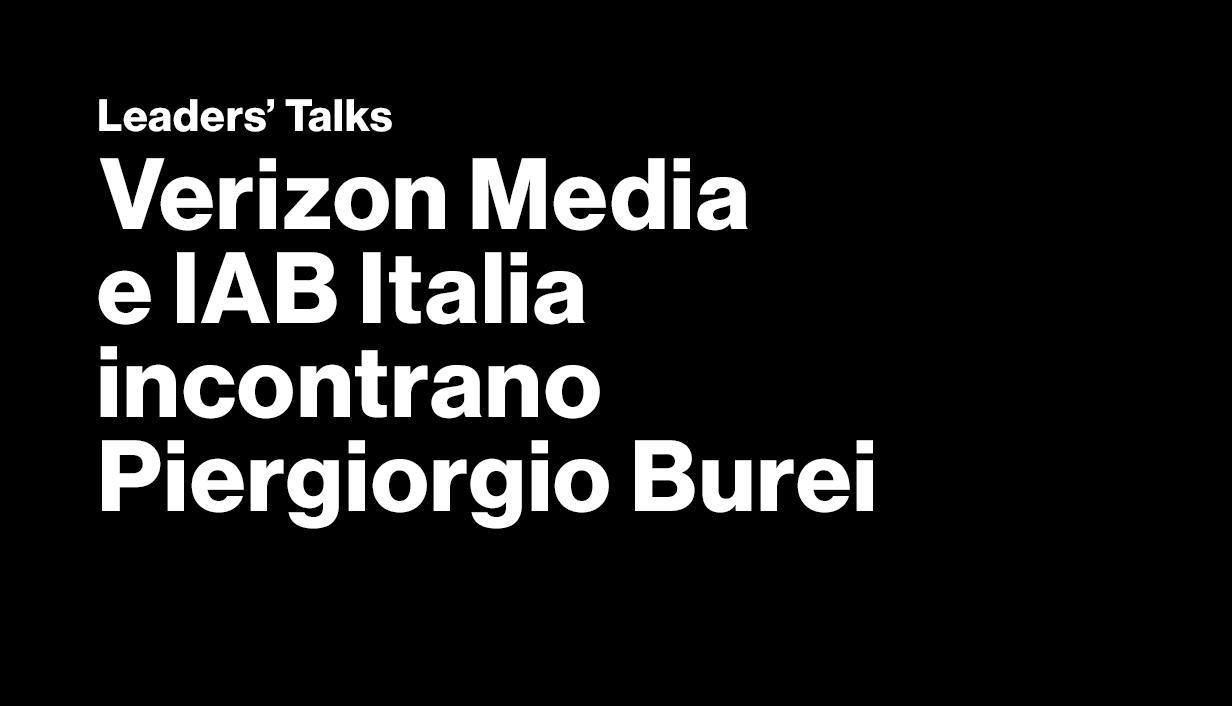 Verizon Media & IAB Italia incontrano Piergiorgio Burei