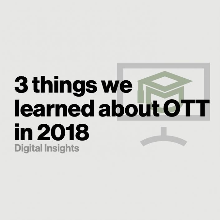 Three things we learned about OTT in 2018