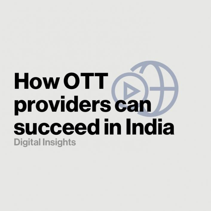 How OTT providers can succeed in India - Part 1