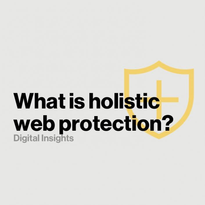 What is Holistic Web Protection and why does it matter?