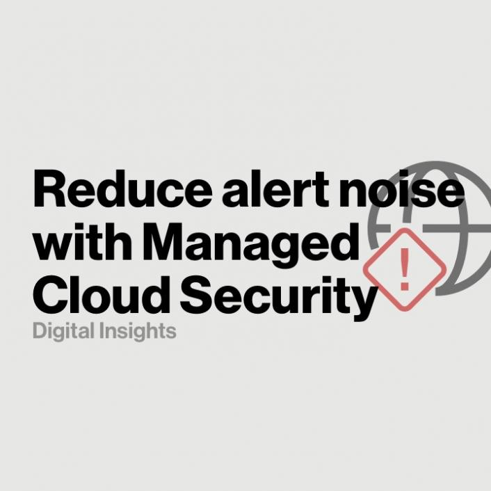 Reduce alert noise with Managed Cloud Security
