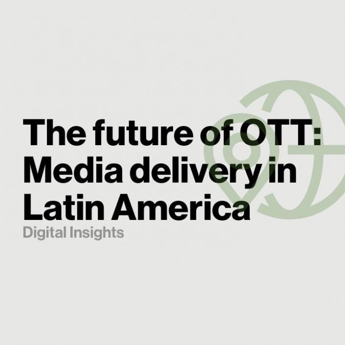 The future of OTT: Latin American media delivery
