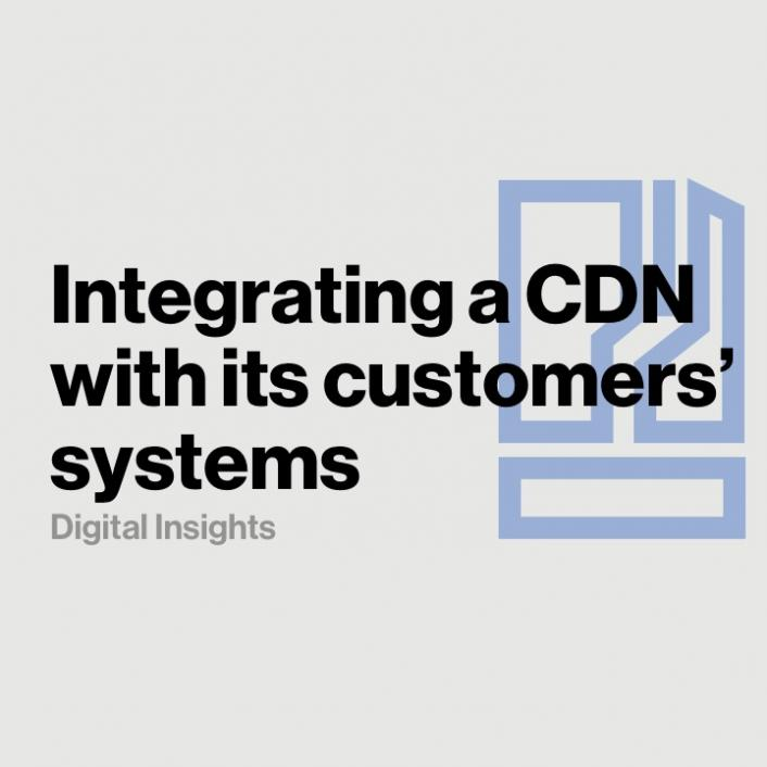 How the best CDN integrates with its customers' systems
