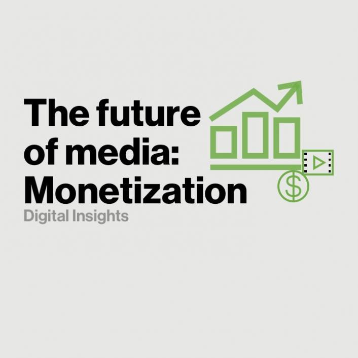 The future of media: Monetization