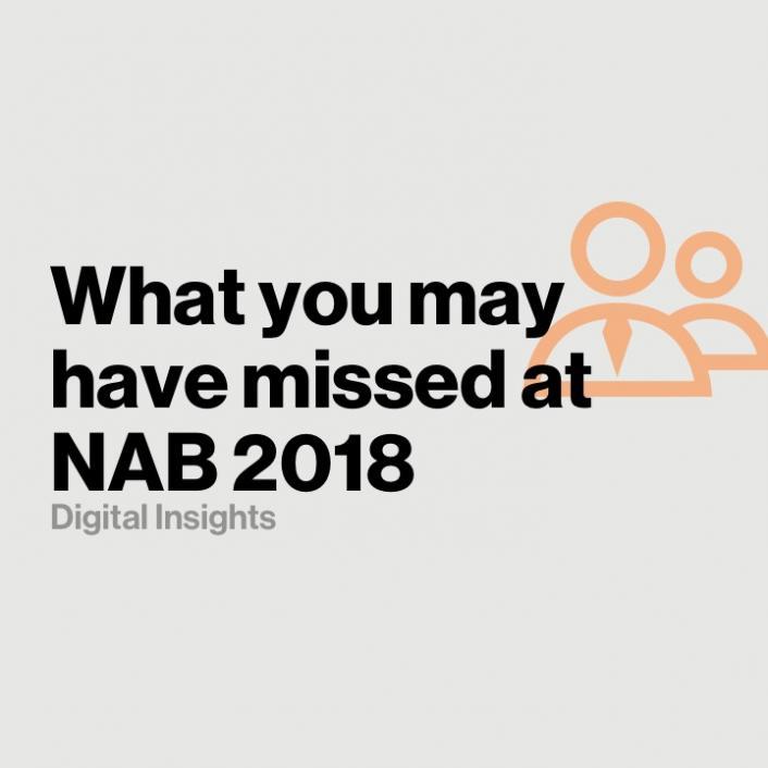 The Innovations I Wish I Had Seen at NAB 2018 - Verizon Digital Media Services