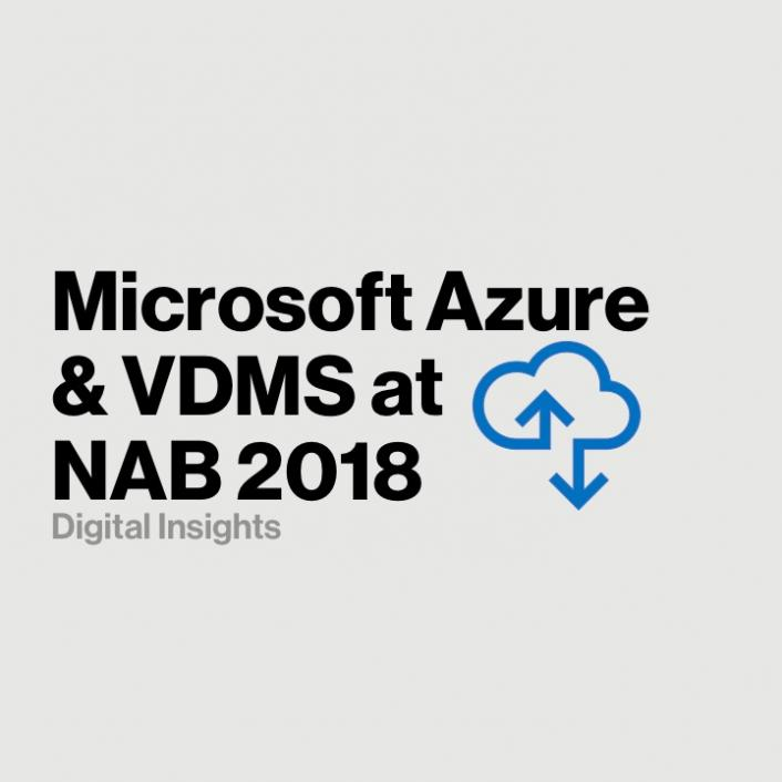 Catch Microsoft Azure and VDMS at NAB 2018 - Verizon Digital Media Services