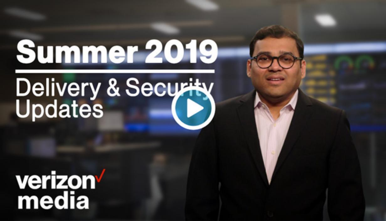Verizon Media Platform Summer '19 Release Update: CDN & Security